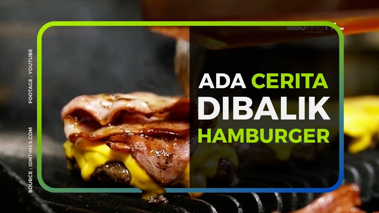 ADA CERITA DIBALIK HAMBURGER