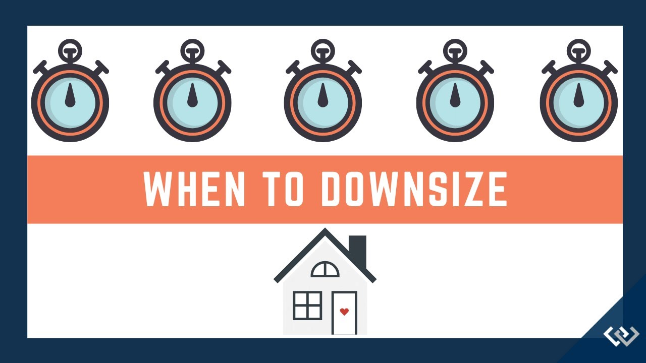 When to Downsize?