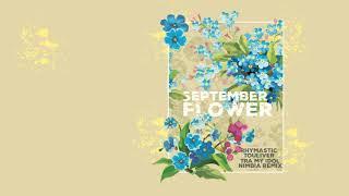 September Flower - Touliver x Rhymastic x Tra My Idol ( Nimbia Remix )