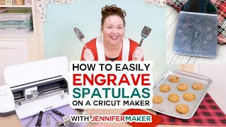 How to Engrave Cookie Spatulas on a Cricut Maker