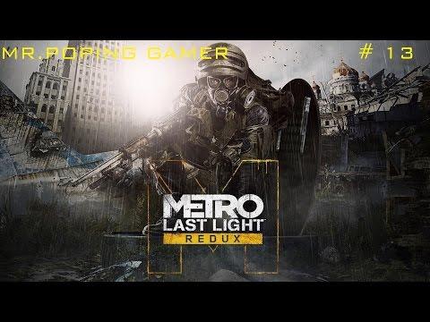 [MR.POPING GAMER] Metro Last Light Redux # 13
