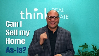 Can I sell my home as-is? | Something to Think About | Real Estate Nuggets