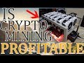 Is Mining CryptoCurrency profitable (2018)