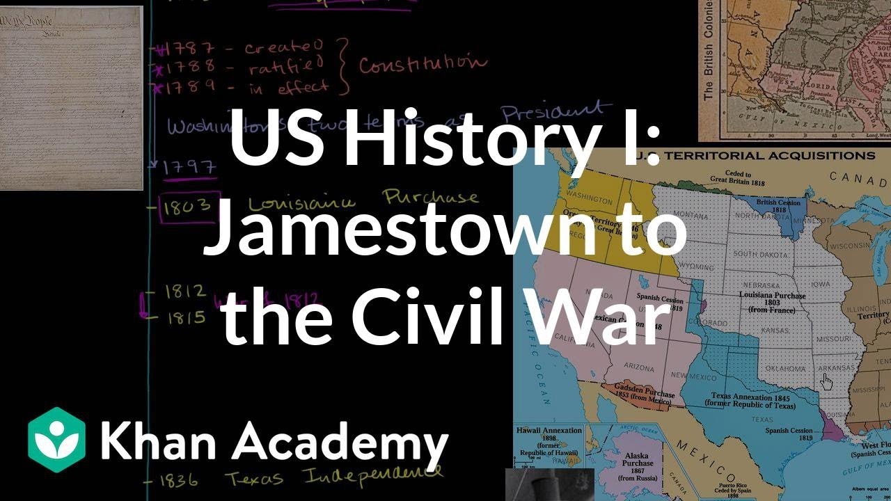 medium resolution of US History Overview 1: Jamestown to the Civil War (video)   Khan Academy