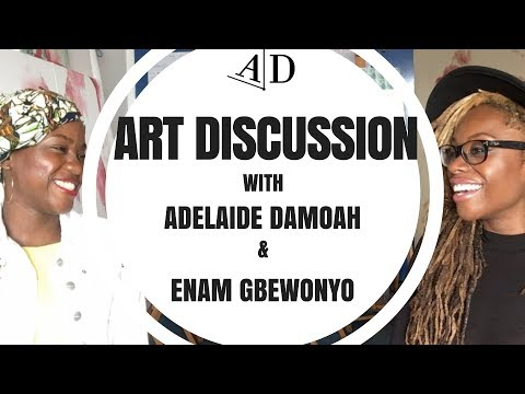 Adelaide Damoah Art Discussion with Enam Gbewonyo