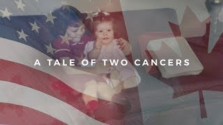 A Tale of Two Cancers