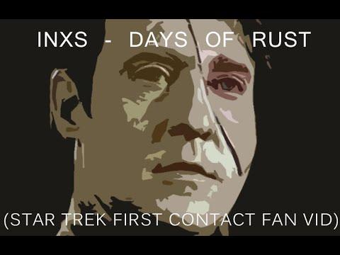 Days Of Rust - INXS (Star Trek First Contact)