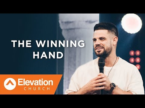 The Winning Hand | Pastor Steven Furtick