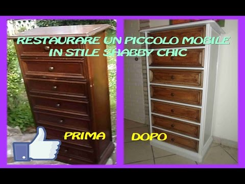 RESTAURARE UN PICCOLO MOBILE IN STILE SHABBY CHIC - YouTube