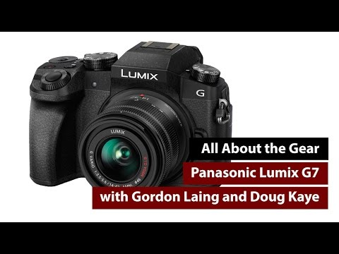 All About the Gear: Panasonic Lumix G7