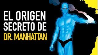 El origen secreto de Doctor Manhattan