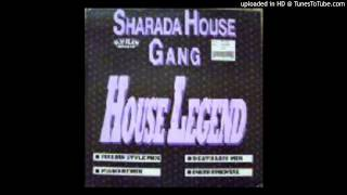 Sharada House Gang -- House Legend (Death Less Mix)