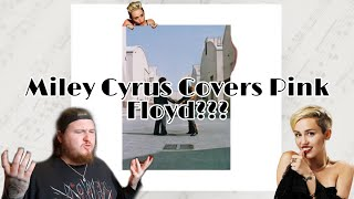 Miley Cyrus - Wish You Were Here - Pink Floyd Cover - REACTION
