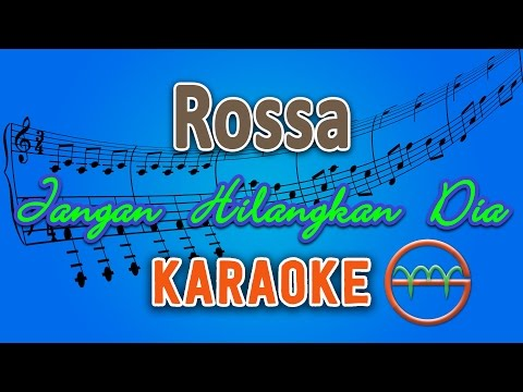 Rossa - Jangan Hilangkan Dia (Karaoke Lirik Chord) by GMusic