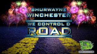 Shurwayne Winchester - We Control D Road (song)