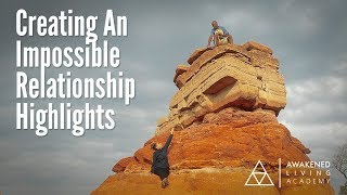 Creating An Impossible Relationship Highlights - April 28th, 2018