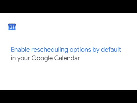 Enable rescheduling options by default in Google Calendar settings