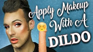Apply Makeup Using Only A DILDO!