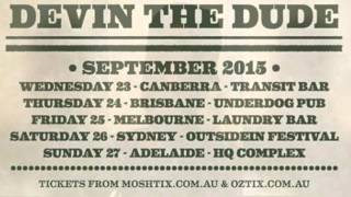 DEVIN THE DUDE - Australian Tour Promo
