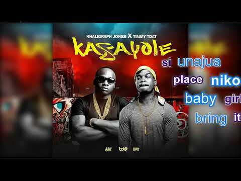 Kasayole Lyrics Timmy Dat & Kaligraph jones