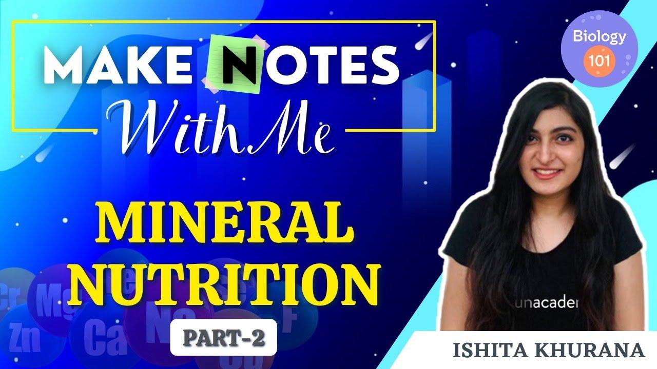 Mineral Nutrition   Part-2   Make Notes With Me   NEET UG   Ishita Khurana
