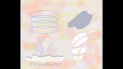 Lux Refraktio - Impromptu [Full EP]