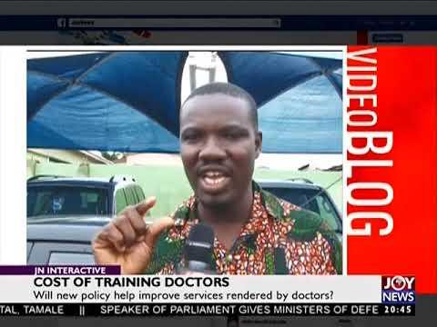 Cost of training doctors - Joy News Interactive (17-5-18)