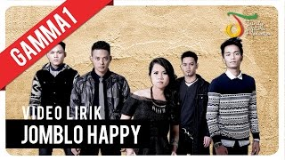 Gambar cover Gamma1 - Jomblo Happy | Official Video Lirik