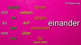 Deutsch lernen - miteinander, zueinander, durcheinander, voneinander, hintereinander, gegeneinander