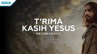 Terima Kasih Yesus - Welyar Kauntu (with lyric)