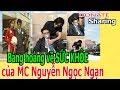 B.à.ng H.o.à.ng V.ề S.Ứ.C KH.Ỏ.E C.ủ.a MC Nguyễn Ngọc Ngạn