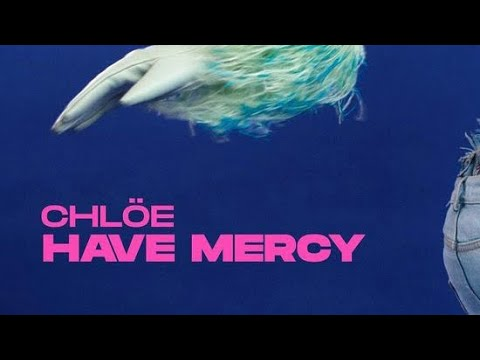 Chloe Bailey – Have Mercy (Official Audio)
