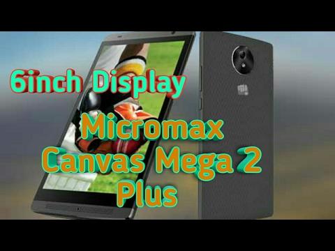 Micromax Canvas Mega 2 Video clips - PhoneArena
