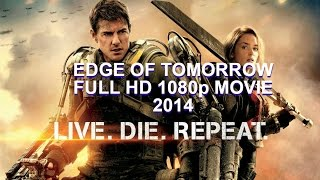 Edge Of Tomorrow: Full HD Movies 2014 Free Online