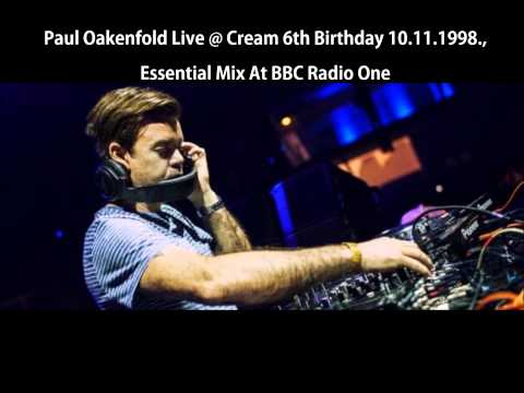 Paul Oakenfold Live At Cream's 6th Birthday, Liverpool 10.11.1998., Essential Mix At BBC Radio 1
