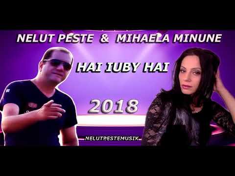 MIHAELA MINUNE & NELUT PESTE - HAI IUBY HAI