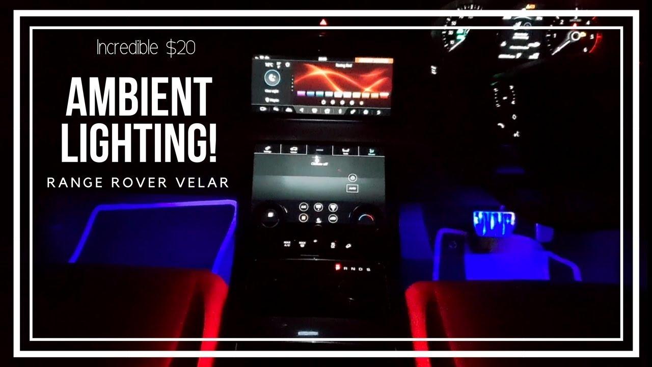 The 20 Ambient Lighting Kit For Your Car Range Rover Velar