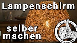 DIY Lampenschirm, Fadenlampe selber machen, Lampe aus Garn oder Schnur