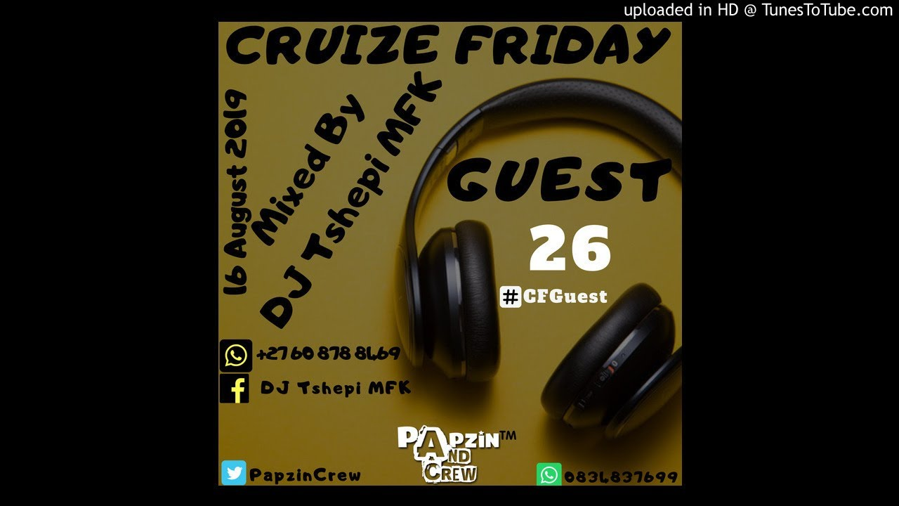 Papzin & Crew - Cruize Friday Guest 26 (Mixed By DJ Tshepi