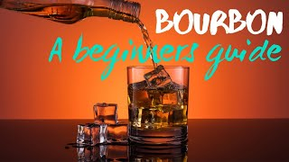 Bourbon 101 - Tнe Bourbon Beginner guide!