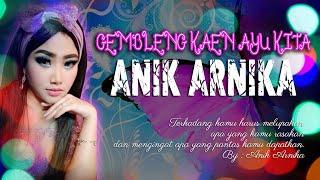 Download GEMBLENG KAEN AYU KITA - ANIK ARNIKA ORIGINAL VIDEO
