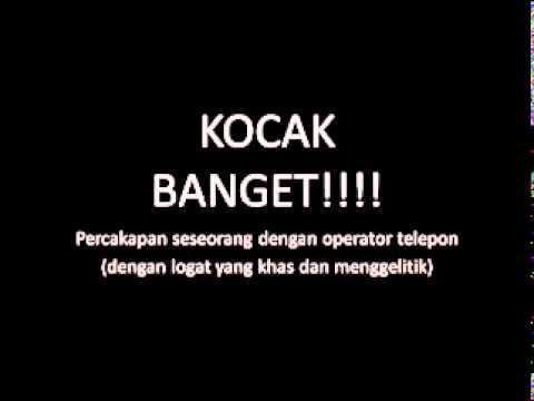 Kocak Banget : Percakapan Customer & Operator Telepon ....