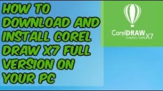How to Download and Install Corel Draw X7 Full Version on Your PC