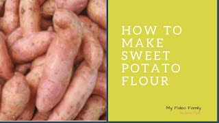 How to Make Sweet Potato Flour