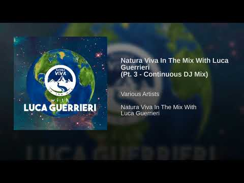 Natura Viva In The Mix With Luca Guerrieri (Pt. 3 - Continuous DJ Mix)