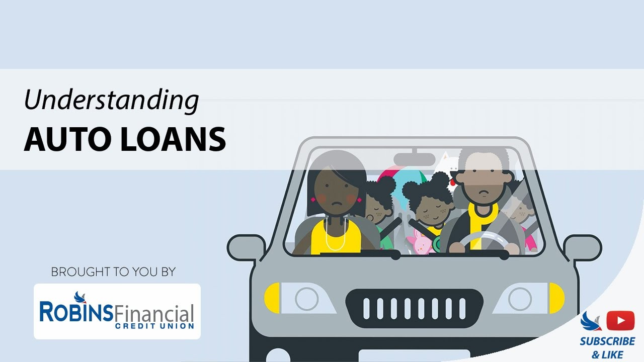 Understanding Auto Loans Robins Financial Credit Union
