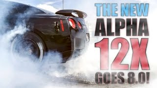 The All New ALPHA 12X GT-R Goes 8.0 During Pe...
