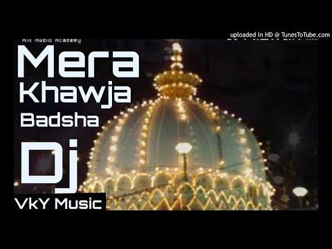 Dj Qawwali - Mera Khawja Badshah Hai    Trance Mix- VkY Music    2018 Latest