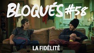 Bloqué #58 - La fidelité