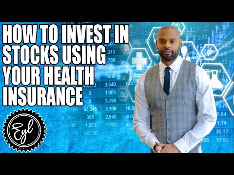 HOW TO INVEST IN STOCKS USING YOUR HEALTH INSURANCE